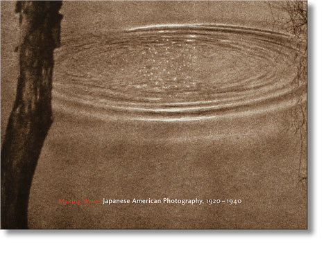 Making Waves: Japanese American Photography, 1920 – 1940