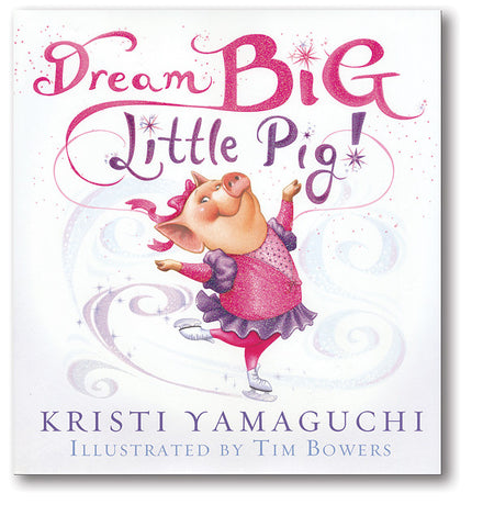 Dream Big, Little Pig