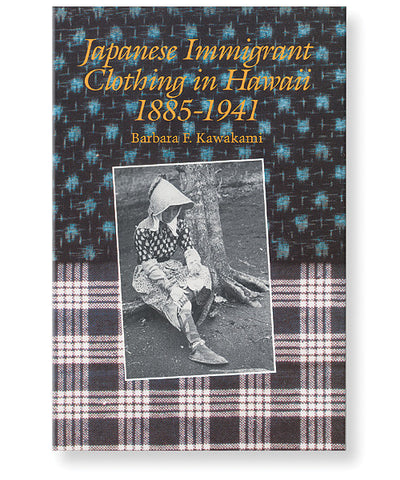 Japanese Immigrant Clothing in Hawaii, 1885-1941