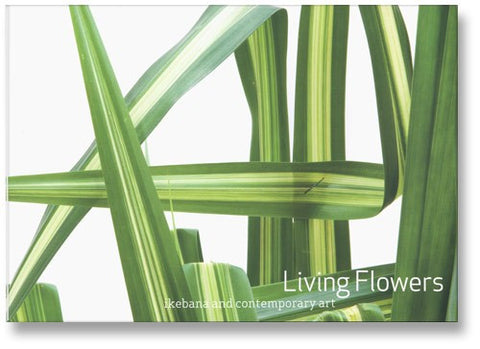 Living Flowers - Ikebana and Contemporary Art