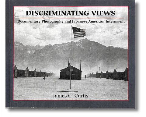 Discriminating Views: Documentary Photography and Japanese American Internment