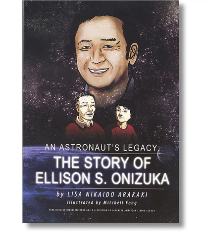 An Astronaut's Legacy: The Story of Ellison S. Onizuka