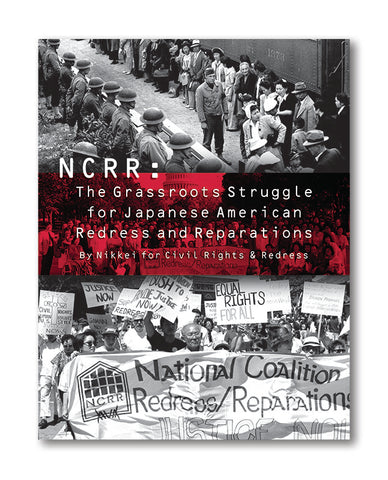 NCRR: The Grassroots Struggle For Japanese American Redress And Reparations