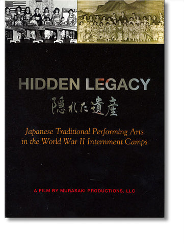 Hidden Legacy: Japanese Traditional Performing Arts in the World War II Internment Camps (DVD)