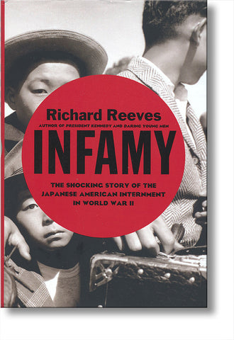 Infamy: The Shocking Story of the Japanese American Internment in World War II/Paperback