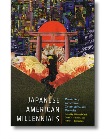 Japanese American Millennials: Rethinking Generation, Community, and Diversity