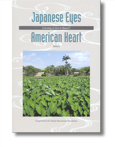 Japanese Eyes, American Heart, Vol.3: Learning to Live in Hawai'i