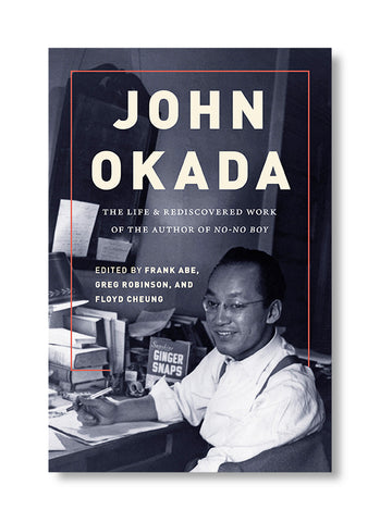 John Okada: The Life And Rediscovered Work Of The Author Of No-No Boy