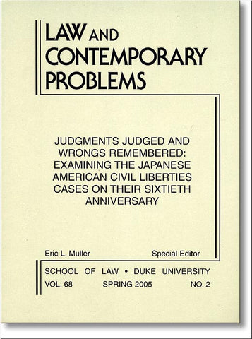 Judgments Judged and Wrongs Remembered: Examining the Japanese American Civil Liberties of World War II on Their Sixtieth Anniversary