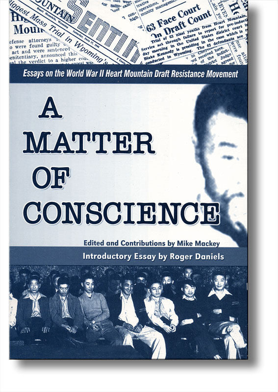 a matter of conscience essays on the world war ii heart mountain  a matter of conscience essays on the world war ii heart mountain draft  resistance movement