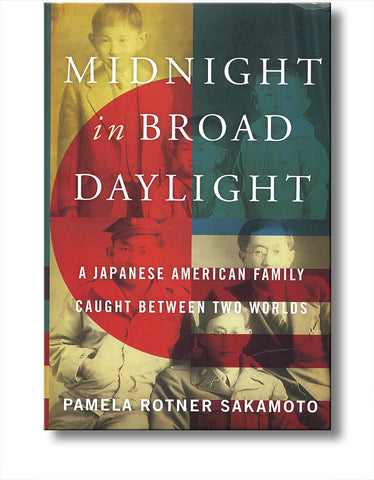 Midnight in Broad Daylight-A Japanese American Family Caught between Two Worlds