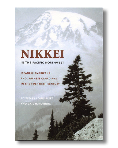 Nikkei in the Pacific Northwest: Japanese Americans and Japanese Canadians in the Twentieth Century