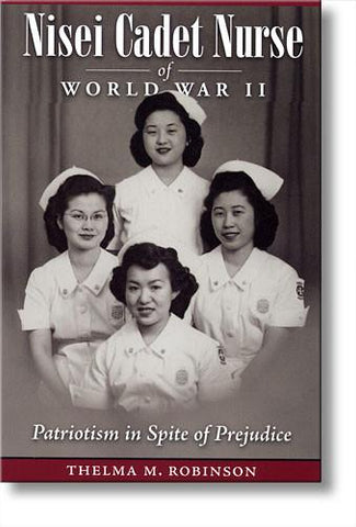 Nisei Cadet Nurse of WWII:  Patriotism in Spite of Prejudice