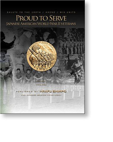 Proud to Serve--Japanese American World War II Veterans