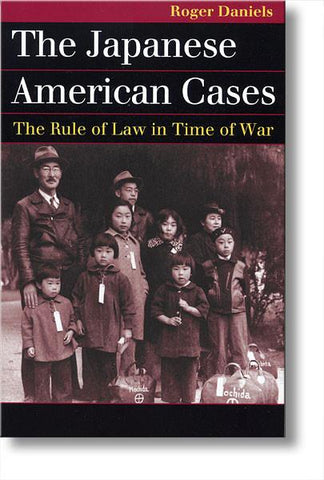 The Japanese American Cases- The Rule of Law in Time of War