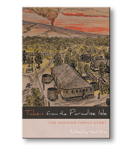 Taken From The Paradise Isle – The Hoshida Family Story