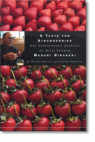 A Taste for Strawberries--The Independent Journey of Nisei Farmer Manabi Hirasaki