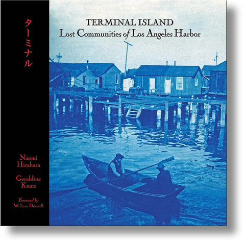 Terminal Island: Lost Communities of Los Angeles Harbor