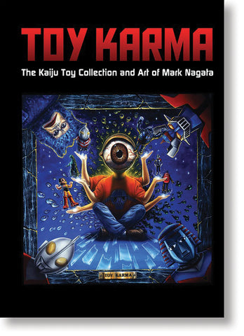 Toy Karma: The Kaiju Toy Collection and Art of Mark Nagata