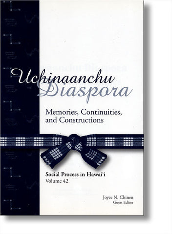 Uchinaanchu Diaspora: Memories, Continuities, and Constructions