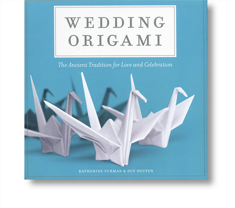 Wedding Origami: The Ancient Tradition for Love & Celebration