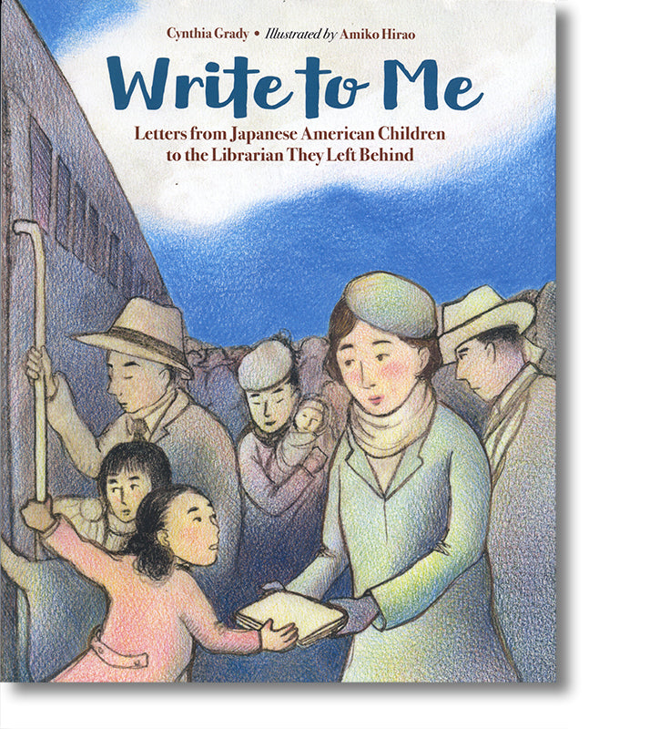 Write To Me Letters From Japanese American Children To The