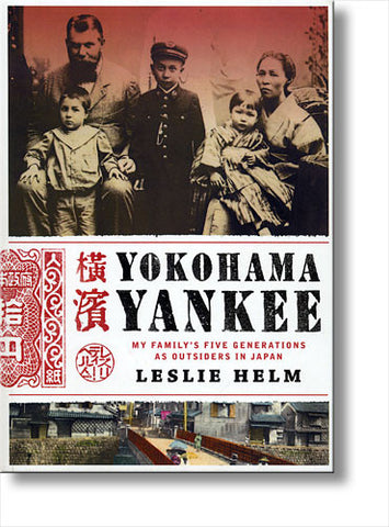 Yokohama Yankee: My Family's Five Generations as Outsiders in Japan