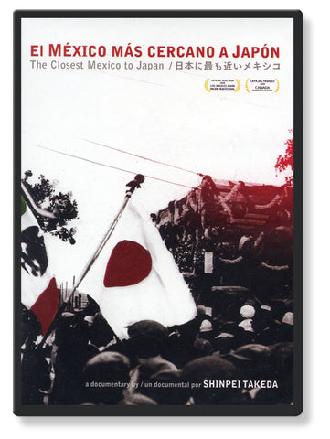 The Closest Mexico to Japan / El Mexico Mas Cercano a Japon (DVD)