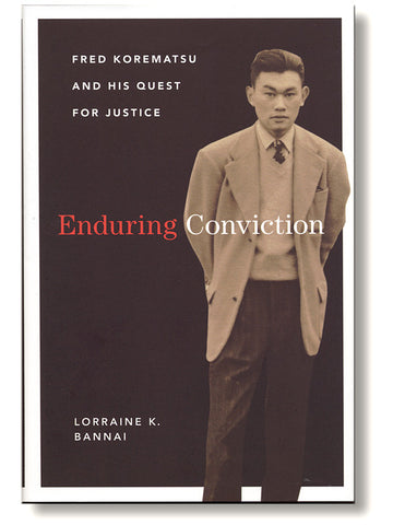 Enduring Conviction: Fred Korematsu and His Quest for Justice