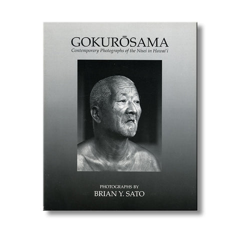 Gokurōsama: Contemporary Photographs of the Nisei In Hawai'i