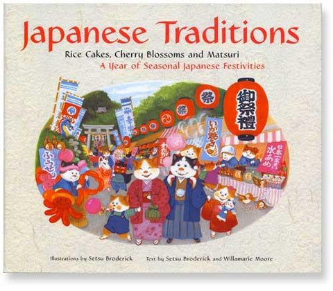 Japanese Traditions—Rice Cakes, Cherry Blossoms and Matsuri: A Year of Seasonal Japanese Festivities