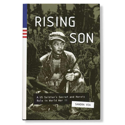 Rising Son--A U.S. Soldier's Secret and Heroic Role in World War II