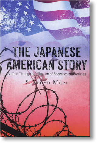 The Japanese American Story As Told Through a Collection of Speeches and Articles