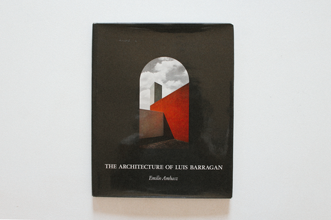 Luis Barragán - 'The Architecture of Luis Barragan'
