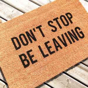 Don't Stop Be Leaving  Mat
