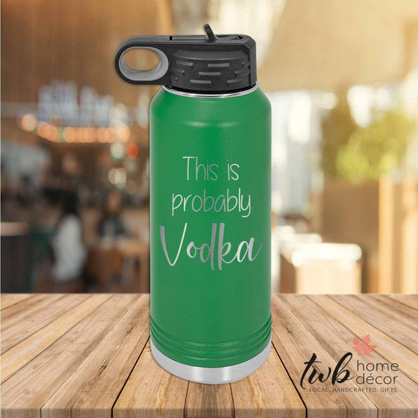 This is probably vodka 32oz Water Bottle Thermal
