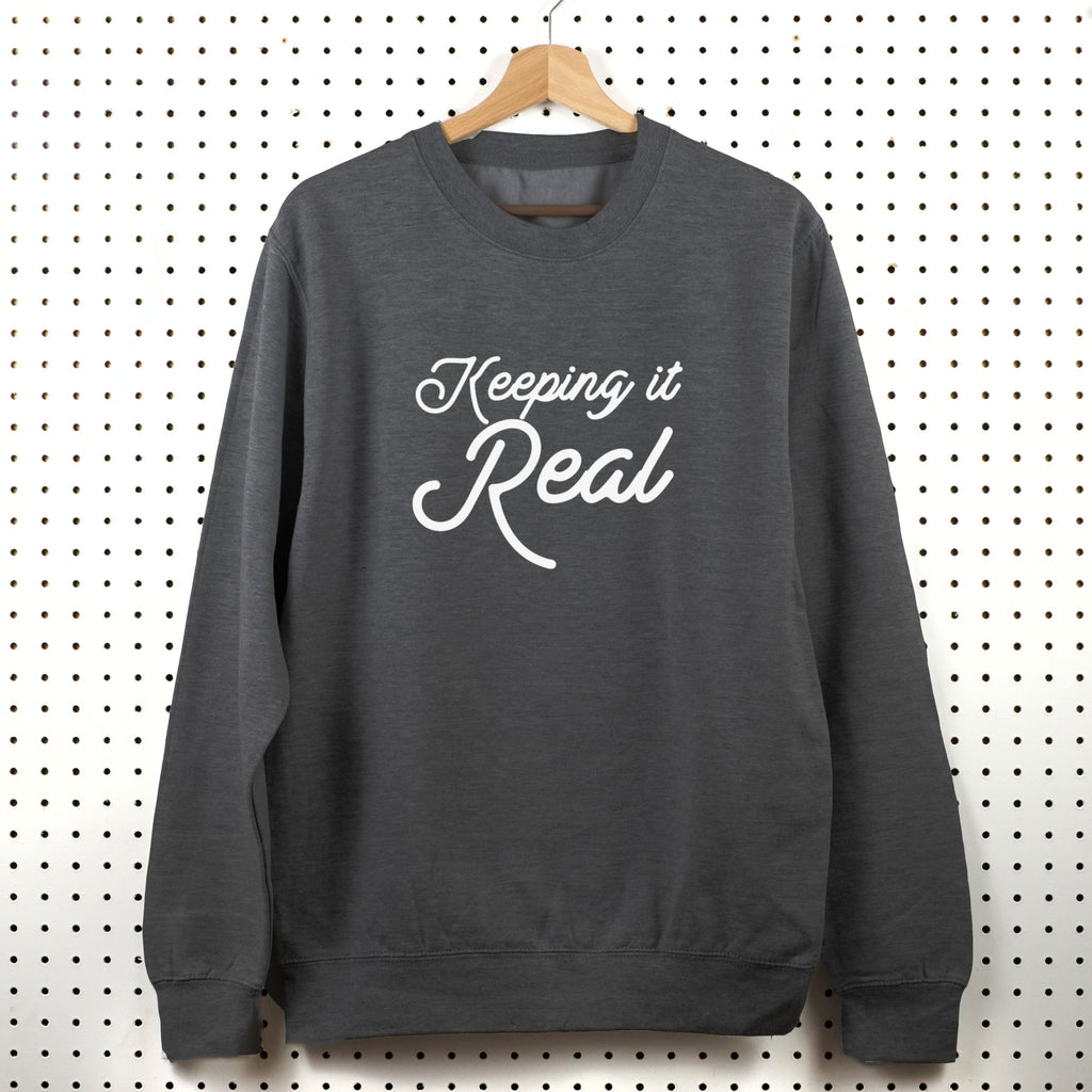 Keeping it Real Sweatshirt - Little Whirlwinds cool baby clothes and cool older kids clothes and gifts