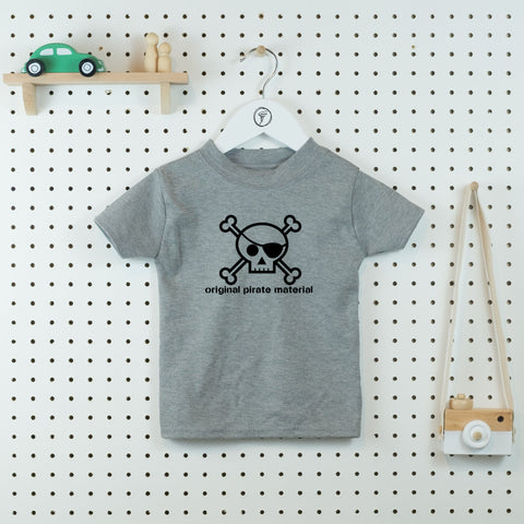 Original Pirate Material - cool kids' t-shirt - Little Whirlwinds cool baby clothes and cool older kids clothes and gifts