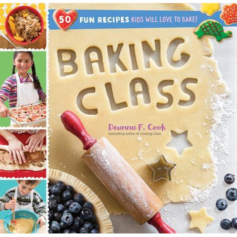 Baking Class: 50 Fun Recipes Kids Will Love to Bake