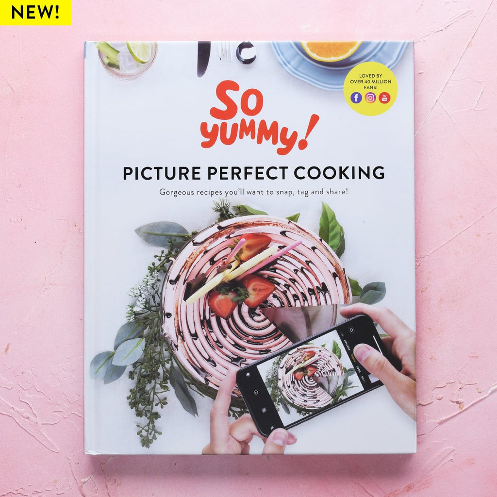 So Yummy - Picture Perfect Cooking Cookbook
