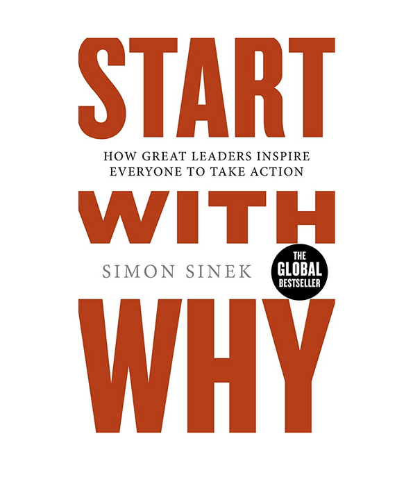 Start With Why: How Great Leaders Inspire Everyone To Take Action - eLocalshop