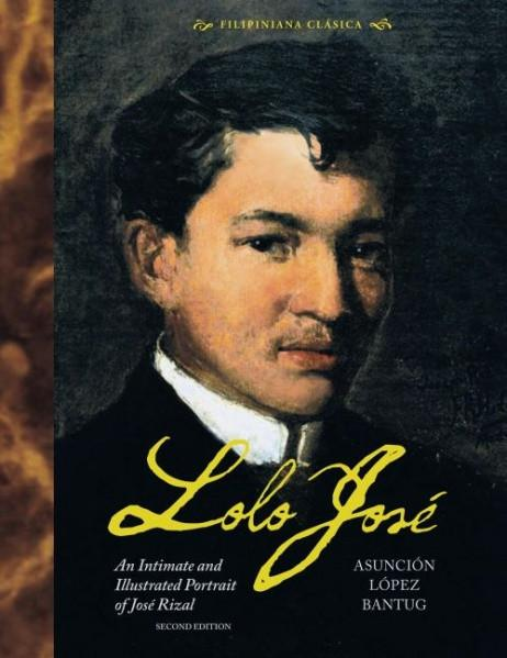 Lolo José, An Intimate and Illustrated Portrait of José Rizal 2nd ed.