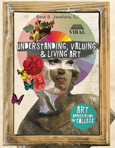 Understanding, Valuing, & Living Art: Art Appreciation for College