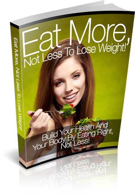 Eat More Not Less To Lose Weight (eBook)-SJI Shop