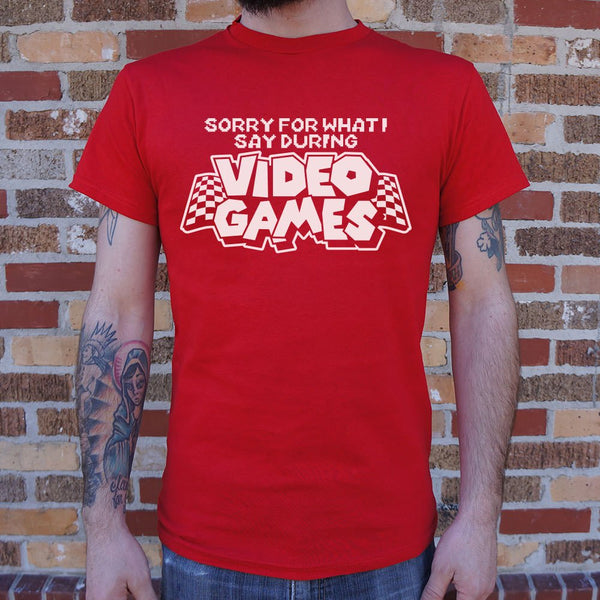 Sorry For What I Say During Video Games T-Shirt (Mens)-Mens T-Shirt-SJI Shop