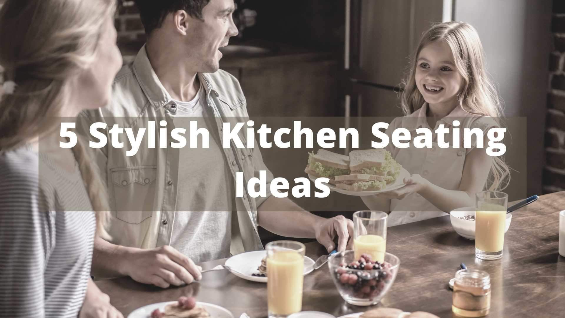 5 Stylish Kitchen Seating Ideas