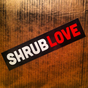 Shrub Love Sticker (indoor use only)