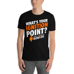 What's Your Ignition Point? T-Shirt - Dark