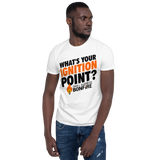 What's Your Ignition Point? T-Shirt - White