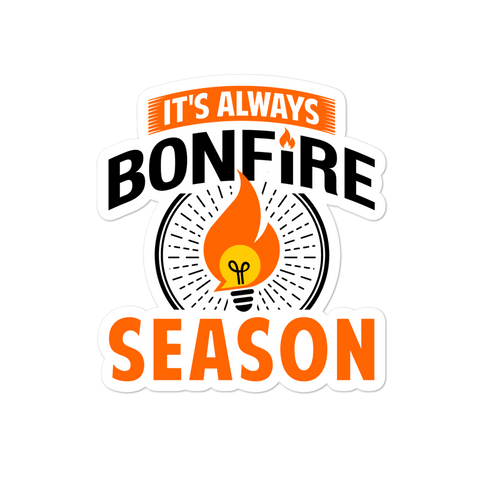It's Always Bonfire Season Sticker